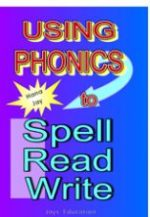 Using Phonics to Spell Read Write.